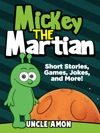 Mickey The Martian Short Stories Games Jokes And More