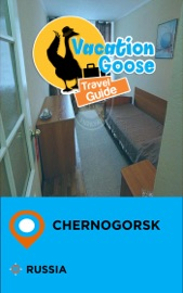 VACATION GOOSE TRAVEL GUIDE CHERNOGORSK RUSSIA
