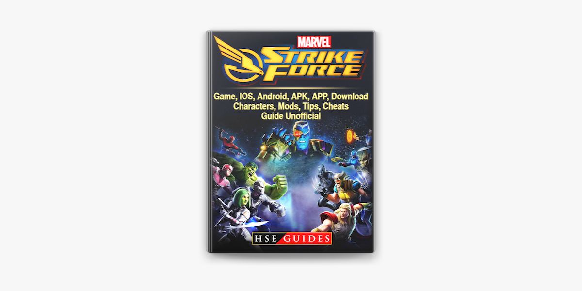 Roblox Apk Mod For Kindle Marvel Strike Force Game Ios Android Apk App Download Characters Mods Tips Cheats Guide Unofficial On Apple Books