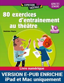 80 exercices d'entraînement au théâtre (pour Ipad)