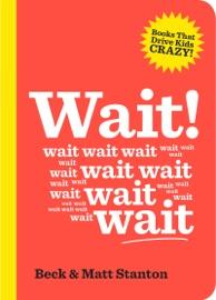 Wait Books That Drive Kids Crazy Book 4
