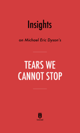 Insights on Michael Eric Dyson's Tears We Cannot Stop by Instaread