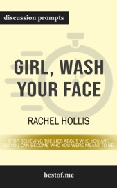 Girl, Wash Your Face: Stop Believing the Lies About Who You Are so You Can Become Who You Were Meant to Be: Discussion Prompts PDF Download