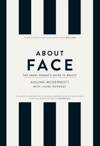 About Face  The Smart Womans Guide To Beauty