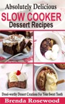 Absolutely Delicious Slow Cooker Dessert Recipes