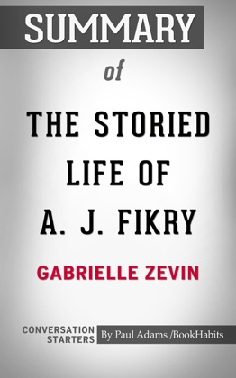 Summary of The Storied Life of A. J. Fikry by Gabrielle Zevin Conversation Starters