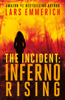 Lars Emmerich - THE INCIDENT: Inferno Rising -- A Sam Jameson Espionage and Conspiracy Thriller artwork