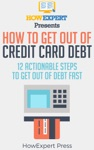 How To Get Out Of Credit Card Debt 12 Actionable Steps To Get Out Of Debt Fast