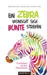 Ein Zebra Wnscht Sich Bunte Streifen