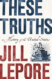 These Truths: A History of the United States PDF Download