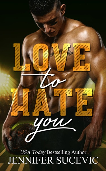 Love to Hate You - Jennifer Sucevic book cover