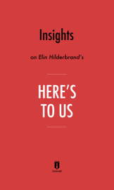 Insights on Elin Hilderbrand's Here's to Us by Instaread