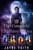 Jayne Faith - The Complete Ella Grey Series artwork