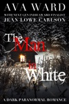 The Man In White A Dark Paranormal Romance