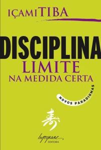 Disciplina, limite na medida certa Book Cover