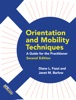 Orientation And Mobility Techniques, Second Edition