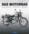 Das Motorrad - Bildband Zu Geschichte Technik Und Design