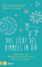 Download and Read Online Das Licht des Himmels in dir