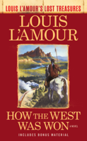Download and Read Online How the West Was Won (Louis L'Amour's Lost Treasures)