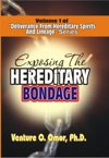 DELIVERANCE FROM HEREDITARY SPIRIT  LINEAGE VOLUME -1
