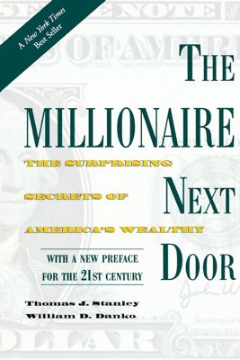 The Millionaire Next Door - Thomas J. Stanley book