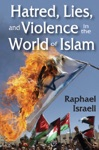 Hatred Lies And Violence In The World Of Islam