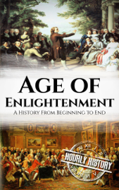 Age of Enlightenment: A History From Beginning to End book