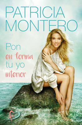 Patricia Montero - Pon en forma tu yo interior book