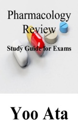 PHARMACOLOGY REVIEW STUDY GUIDE FOR EXAMS