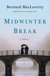 Midwinter Break A Novel