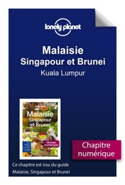 MALAISIE, SINGAPOUR ET BRUNEI - KUALA LUMPUR