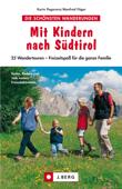 Wanderführer - Mit Kindern nach Südtirol