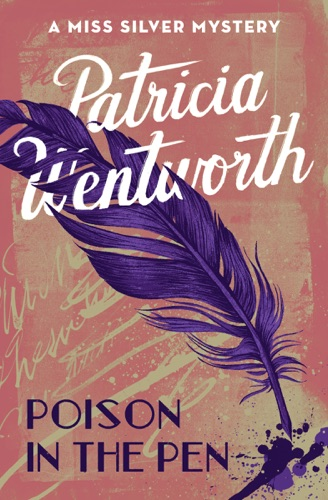 Patricia Wentworth - Poison in the Pen