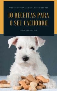 10 Receitas para o seu cachorro Book Cover