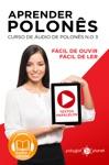 Aprender Polons - Textos Paralelos - Fcil De Ouvir - Fcil De Ler CURSO DE UDIO DE POLONS No 3 - Aprender Polons - Aprenda Com Udio