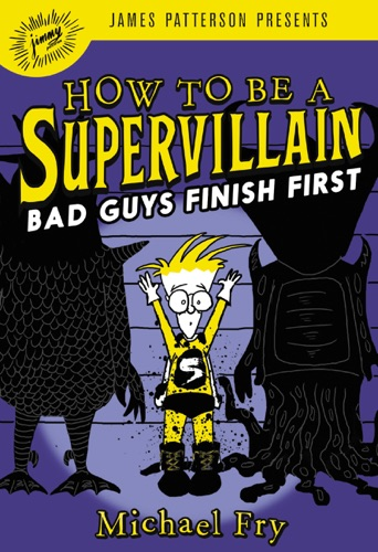 Michael Fry - How to Be a Supervillain: Bad Guys Finish First