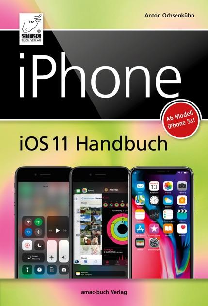 iphone ios 11 handbuch f r iphone x 8 7 von anton ochsenk hn in ibooks. Black Bedroom Furniture Sets. Home Design Ideas
