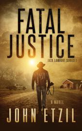 Fatal Justice - John Etzil book summary