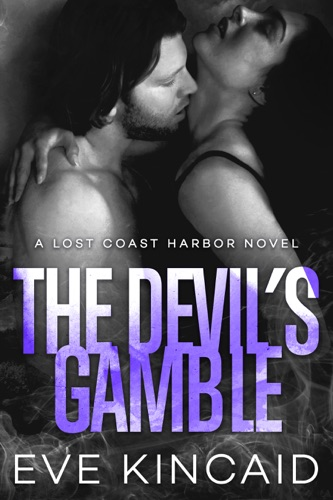 The Devil's Gamble (Lost Coast Harbor, Book 4) - Eve Kincaid - Eve Kincaid
