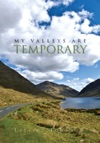 My Valleys Are Temporary