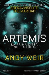 Artemis. La prima città sulla luna da Andy Weir