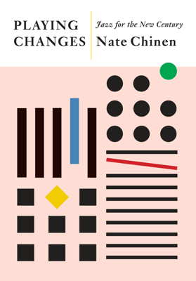 Playing Changes - Nate Chinen book