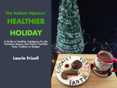 The Holistic Hipsters' Healthier Holiday