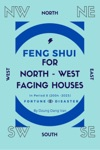 Feng Shui For North West Facing Houses - In Period 8 2004 - 2023