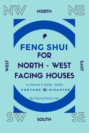 FENG SHUI FOR NORTH WEST FACING HOUSES - IN PERIOD 8 (2004 - 2023)