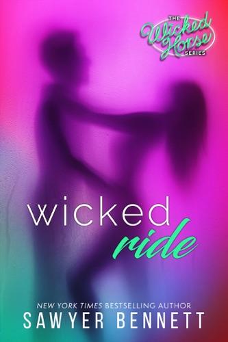 Sawyer Bennett - Wicked Ride