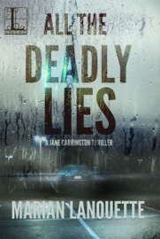 All the Deadly Lies - Marian Lanouette book summary