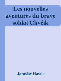 Les nouvelles aventures du brave soldat Chvéïk