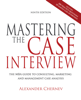 Alexander Chernev - Mastering the Case Interview: The MBA Guide to Consulting, Marketing, and Management Case Analysis, 9th Edition artwork
