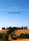 Toscana, seus vinhos e sua Historia Book Cover